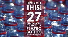 This isn't your typical roundup of crafts that recycle plastic bottles - see 27 incredibly creative ways people have upcycled their plastic bottles!