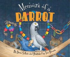 Memoirs of a parrot by Devin Scillian. Join a brilliant, but stubborn, parrot as he endures the banality of the pet store before being purchased by an equally insufferable young man. But while things between parrot and owner get off to a rocky start, the delights of having a pet (or human) bring them both around in the end.