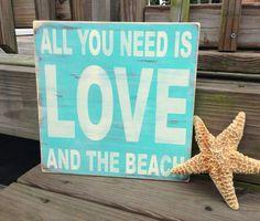 Beach Sign All You Need Is Love And The Beach Coastal Nautical Beach House Decor via Etsy