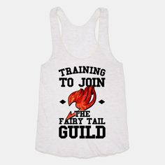 Training to Join the Fairy Tail... | T-Shirts, Tank Tops, Sweatshirts and Hoodies | HUMAN