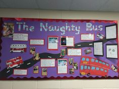 Naughty Bus display for EYFS. Tracks our learning journey through to making our own Naughty Bus stories set in the classroom. Class Displays, School Displays, Classroom Displays, Eyfs Activities, Writing Activities, Nursery Display Boards, Transport Topics, Bus Crafts, Early Years Classroom