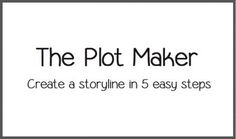 The Plot Maker - Create a storyline in five easy steps - Writers Write