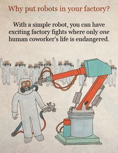 Why put robots in your factory? Well I'll tell ya friend!