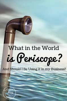 What is Periscope and Should I be Using it for my Business? via comoblog.com