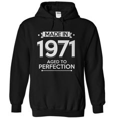 Made in 1971. Aged to Perfection