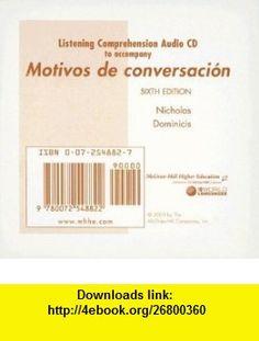 Listening Comprehension Audio CD to accompany Motivos de conversacion (9780072548822) Robert L. Nicholas, Mar�a Dominicis, Maria Dominicis , ISBN-10: 0072548827  , ISBN-13: 978-0072548822 ,  , tutorials , pdf , ebook , torrent , downloads , rapidshare , filesonic , hotfile , megaupload , fileserve