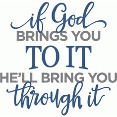 Silhouette Design Store - View Design if god brings you to it phrase Religious Quotes, Spiritual Quotes, Positive Quotes, Prayer Quotes, Me Quotes, Wall Quotes, Card Sentiments, Silhouette Design, Silhouette Cameo