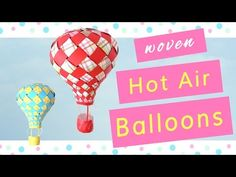 How to Make Paper Hot Air Balloons - YouTube