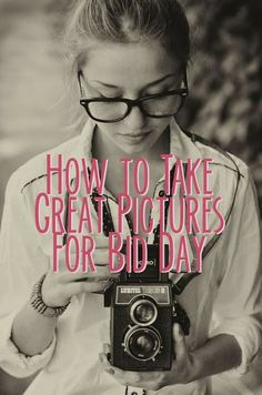 How to take great pictures for bid day
