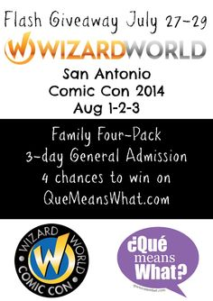 San Antonio Comic Con ... Yes, it's a Giveaway! - ¿Qué Means What? http://quemeanswhat.com/san-antonio-comic-con-yes-giveaway/
