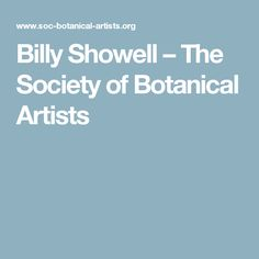 Billy Showell – The Society of Botanical Artists