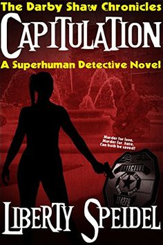 Capitulation (The Darby Shaw Chronicles Book 3) by Liberty Speidel http://www.amazon.com/dp/B00UYAMEGY/ref=cm_sw_r_pi_dp_jHScwb1W8KR6Z