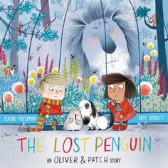"""The Lost Penguin: An Oliver & Patch Story - """"The Lost Penguin is a warm story about working together as a team. It is a perfect story to snuggle down to at bedtime with your little ones."""""""