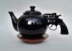 Tea anyone? This is my kinda tea pot! Gun kettle Bang!