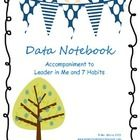 Data notebooks are a large part of the Leader in Me and personal goal setting and accountability with 7 Habits. This printable notebook will give y...