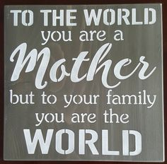 To The World You Are A Mother by akawoodsigns on Etsy You Are The World, Rustic Wood Signs, Im Not Perfect, How To Remove, Lettering, Messages, Etsy, I'm Not Perfect, Drawing Letters