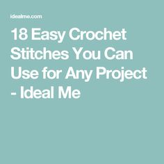 18 Easy Crochet Stitches You Can Use for Any Project - Ideal Me