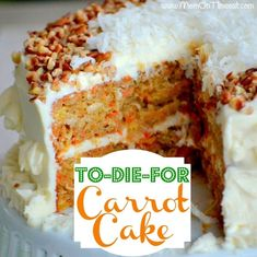 To-Die-For Carrot Cake Ingredients for cake: One 1 1/4 c unsweetened applesauce (or oil, this is what my Nana used) 2 c sugar 3 eggs Two 2 c flour 1 tsp baking soda 1 1/2 tsp baking powder 1/2 tsp salt 1 tsp cinnamon Three 2 c grated carrots 1 c coconut 1 c chopped nuts (optional) 1 tsp vanilla 1 cup Dole crushed pineapple (not drained!) {use the pineapple in JUICE not syrup} by Superduper