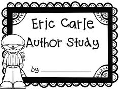 Free: Eric Carle Author Study. For Educational Purposes Only...Not For Profit. Enjoy! Regina Davis aka Queen Chaos at Fairy Tales And Fiction By 2.