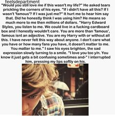 These are my feelings. (minus the swearing. Again i'm sorry!!) I love you Harry!!