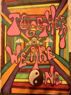 Together we are one quote hippy trippy 60s sixties together