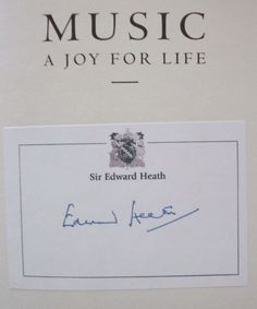 Edward Heath's Signature (former British Prime Minister and author of Music: A Joy For Life)