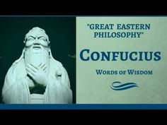 Confucius Quotes - Words of Wisdom - 34 Best Chinese Philosophy, Eastern Philosophy, Confucius Quotes, Pet 1, Einstein, Spirituality, Wisdom, Relationship, Thoughts