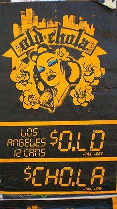 I love the Old Chola pop art around Los Angeles