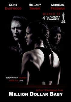 """Million dollar baby (Academy Award for """"Best Actress"""": Hilary Swank, Academy Award for """"Best Supporting Actor"""": Morgan Freeman, Academy Award for Best Director and Best Picture) - American sports drama, 2004"""