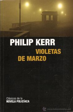 Berlin noir. Violetas de marzo / Philip Kerr ; traducción de Isabel Merino