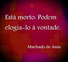 Machado de Assis - Escritor brasileiro.