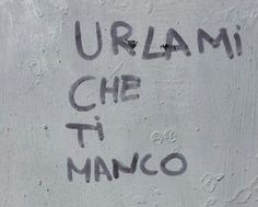 urlami che ti manco / scream that you miss me Business Coach, Wall Writing, Tumblr Love, Italian Quotes, Tumblr Quotes, Some Words, Sentences, Instagram Story, Quotations