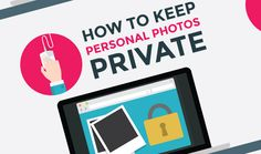 Sharing happy snaps can be fun, but it's worth considering some of the potential consequences. To keep your private pictures away from prying eyes, the folks at StudyWeb have designed an infographic that illustrates how to keep them secure and safe.