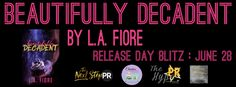 Renee Entress's Blog: [Release Day Blitz] Beautifully Decadent by L.A. F...