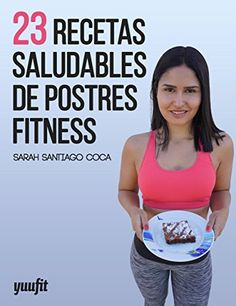 Recetas Saludables De Postres Fitness: Aprende Cómo Perder Peso Sin Eliminar El Dulce De Tu Dieta Diaria, http://www.amazon.es/dp/B00SDMDSQA/ref=cm_sw_r_pi_awdl_Ao7Vub0MA9741