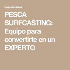 PESCA SURFCASTING: Equipo para convertirte en un EXPERTO