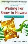 Waiting for Snow in Havana: Confessions of a Cuban Boy- Cuba