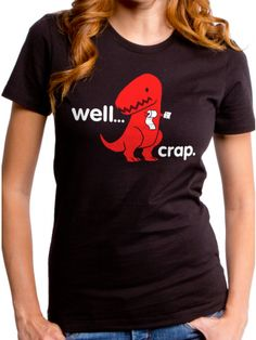 "Women's ""Well Crap"" Tee by Goodie Two Sleeves (Black)"