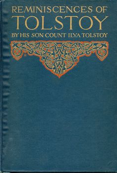 'Reminiscences of Tolstoy' by his son Count Ilya Tolstoy. Century Co., New York, 1914