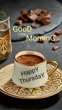 Good Morning Happy Thursday, Good Morning Wishes, Good Morning Quotes, Good Morning Beautiful Images, Good Morning Images Hd, G Morning, Beautiful Flower Arrangements, Dad Quotes, Coffee Time