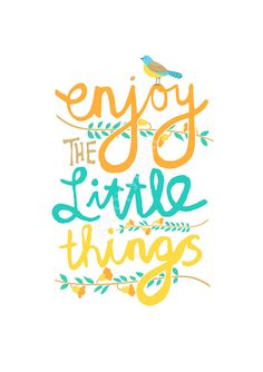 A reminder to enjoy the little things :) #qotd