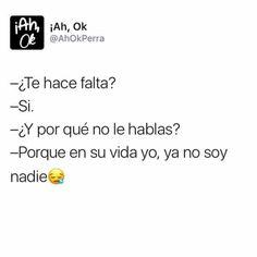 Que sad :( Sad Quotes, Love Quotes, Tumblr Love, Love Phrases, Writing Quotes, Sad Love, Sweet Words, Best Friend Quotes, Spanish Quotes