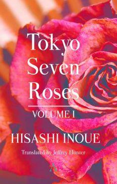 Tokyo Seven Roses by Hisashi Inoue New Books, Books To Read, Jeffrey Hunter, Tokyo, Roses, Tokyo Japan, Pink, Rose