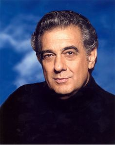 Placido Domingo is a Spanish opera singer who was born in Madrid in 1941.  He is surely one of the operatic greats having a wide vocal range - primarily tenor but he has sung baritone also.   His first tenor role was as Alfredo in La Traviata in 1960. He has performed at all the great opera houses including New York, La Scala and Covent Garden.