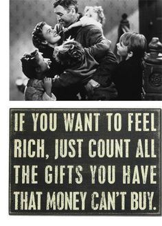 {If you want to feel rich, just count all the gifts money can't buy.} How true. What are you thankful for today?