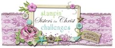 Stampin' Sisters in Christ Challenges