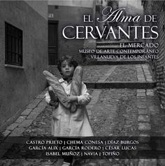 La Exposición fotográfica 'El Alma de Cervantes' llega al Museo de Arte Contemporáneo El Mercado el próximo 28 de enero