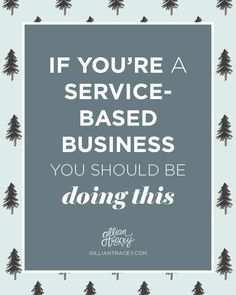 If you're a service-based business you s should be doing this