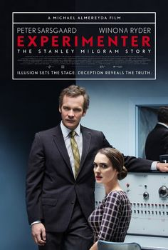 Experimenter (2015) ... In 1961, social psychologist Stanley Milgram (Peter Sarsgaard) conducts controversial experiments designed to measure conformity, conscience and free will. (01-May-2016)