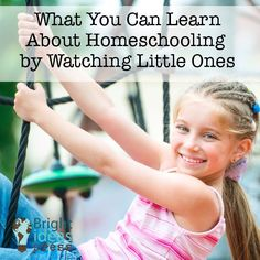 What You Can Learn About Homeschooling by Watching Little Ones